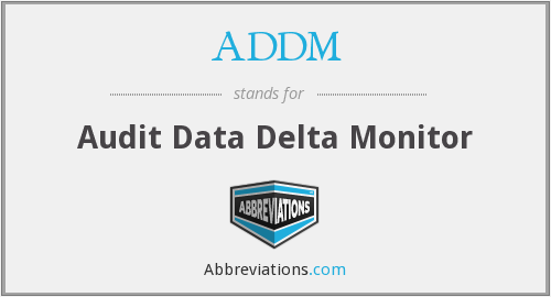 ADDM - Audit Data Delta Monitor