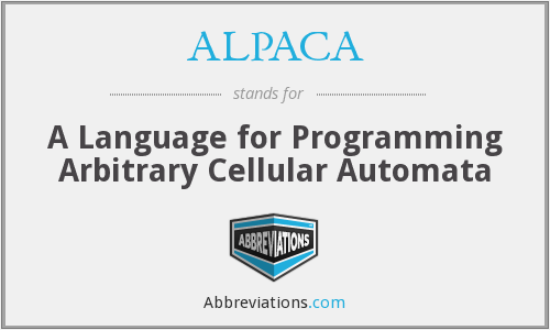 ALPACA - A Language for Programming Arbitrary Cellular Automata
