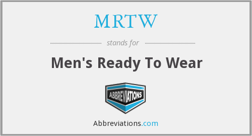 MRTW - Men's Ready To Wear
