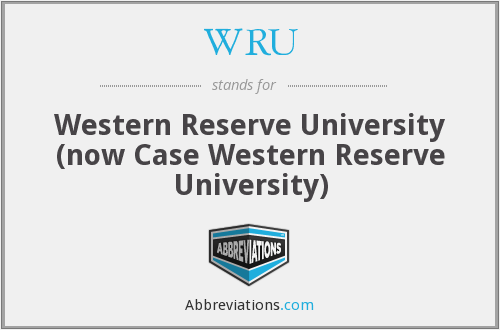 WRU - Western Reserve University (now Case Western Reserve University)