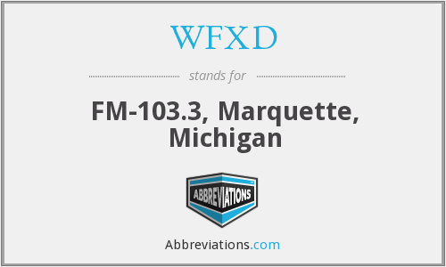 WFXD - FM-103.3, Marquette, Michigan