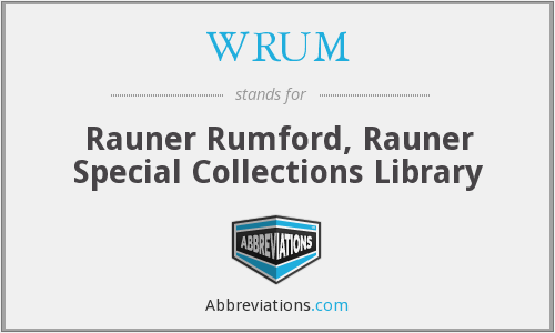 WRUM - Rauner Rumford, Rauner Special Collections Library
