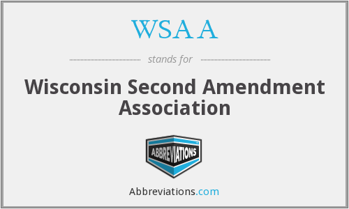 WSAA - Wisconsin Second Amendment Association