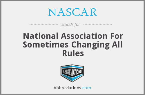 NASCAR - National Association For Sometimes Changing All Rules