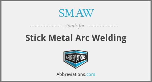 SMAW - Stick Metal Arc Welding
