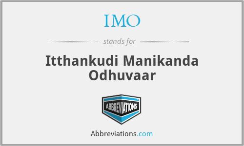 IMO - Itthankudi Manikanda Odhuvaar