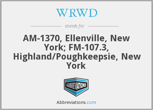 WRWD - AM-1370, Ellenville, New York; FM-107.3, Highland/Poughkeepsie, New York