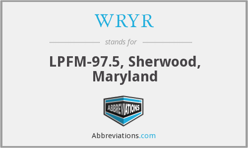 WRYR - LPFM-97.5, Sherwood, Maryland