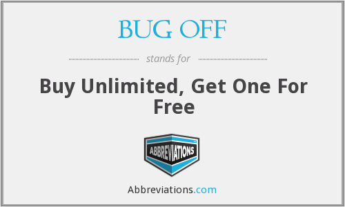 BUG OFF - Buy Unlimited, Get One For Free