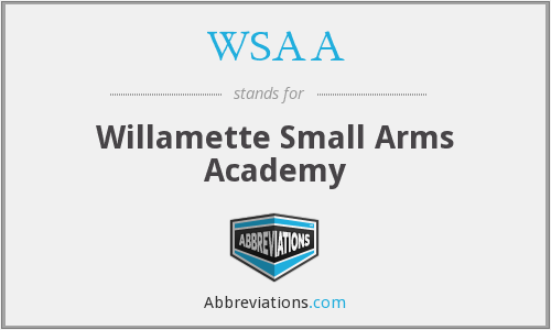 WSAA - Willamette Small Arms Academy