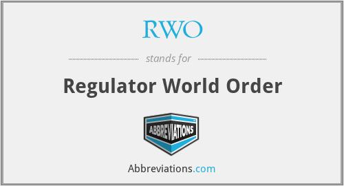 RWO - Regulator World Order