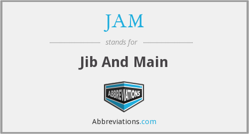 JAM - Jib And Main