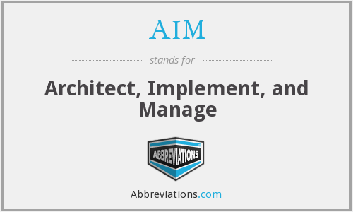 AIM - Architect, Implement, and Manage