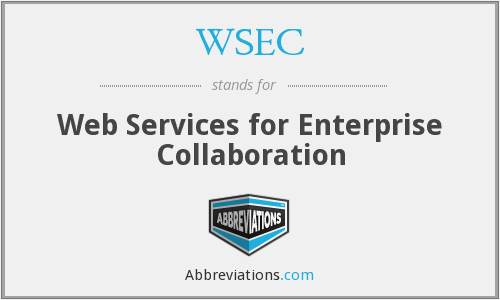 WSEC - Web Services for Enterprise Collaboration