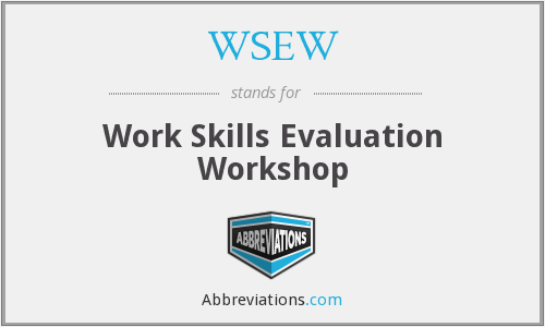 WSEW - Work Skills Evaluation Workshop