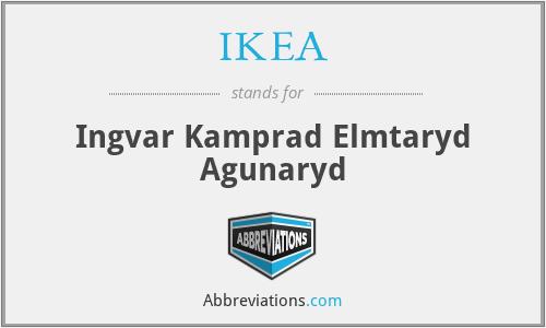 IKEA - Ingvar Kamprad Elmtaryd Agunaryd
