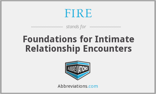 FIRE - Foundations for Intimate Relationship Encounters