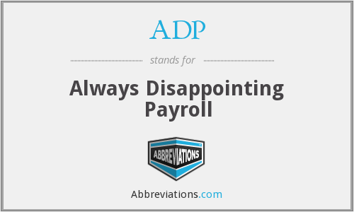 ADP - Always Disappointing Payroll