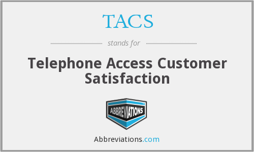TACS - Telephone Access Customer Satisfaction