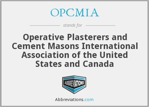 OPCMIA - Operative Plasterers and Cement Masons International Association of the United States and Canada