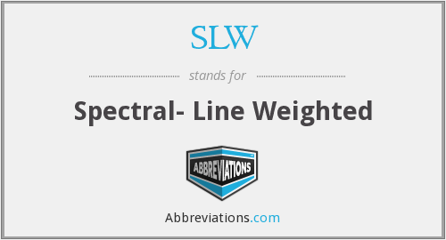 SLW - Spectral- Line Weighted