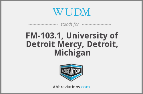 WUDM - FM-103.1, University of Detroit Mercy, Detroit, Michigan