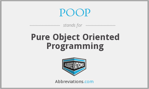 POOP - Pure Object Oriented Programming