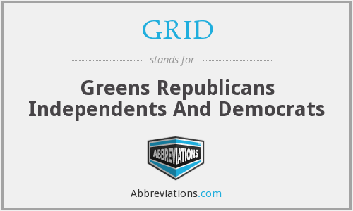 GRID - Greens Republicans Independents And Democrats