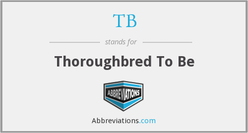 TB - Thoroughbred To Be