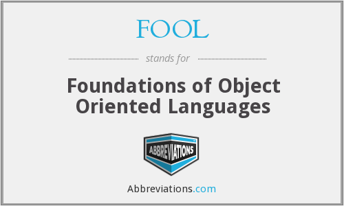 FOOL - Foundations of Object Oriented Languages
