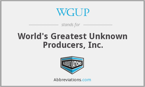 WGUP - World's Greatest Unknown Producers, Inc.