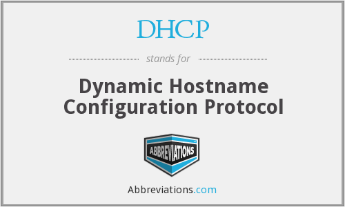 DHCP - Dynamic Hostname Configuration Protocol