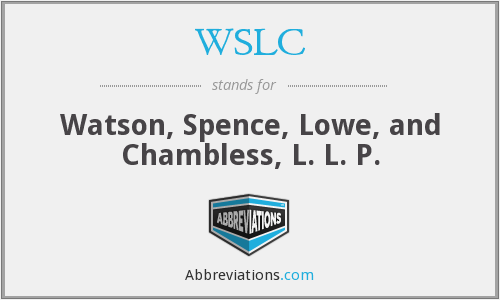 WSLC - Watson, Spence, Lowe, and Chambless, L. L. P.