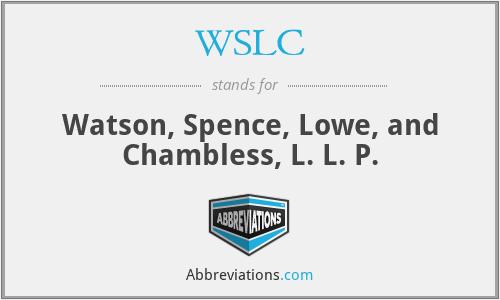 WSLC - Watson, Spence, Lowe, and Chambless, L. L. P.
