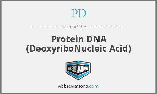 PD - Protein DNA (DeoxyriboNucleic Acid)