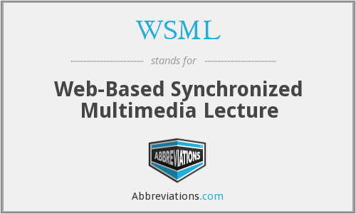 WSML - Web-Based Synchronized Multimedia Lecture