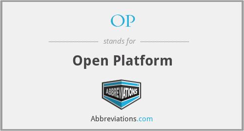 OP - Open Platform