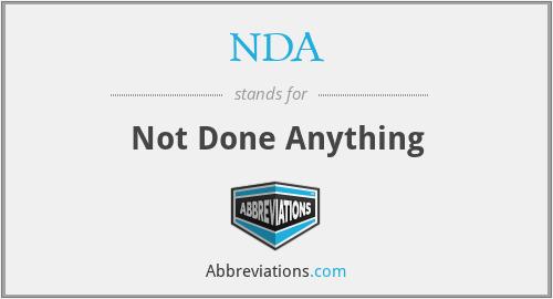NDA - Not Done Anything