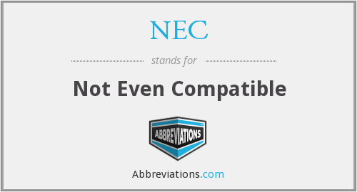 NEC - Not Even Compatible