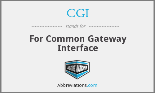 CGI - For Common Gateway Interface