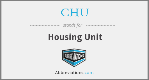 CHU - Housing Unit