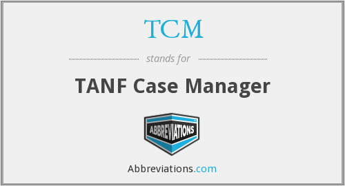 TCM - TANF Case Manager