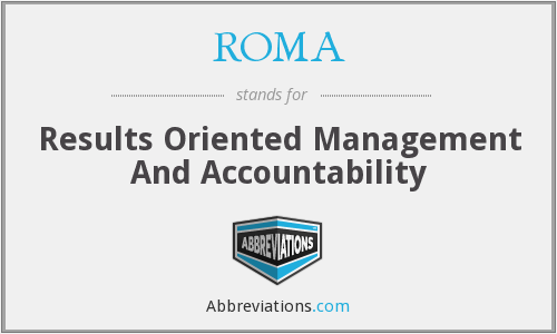 ROMA - Results Oriented Management And Accountability
