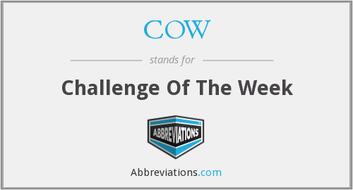 COW - Challenge Of The Week