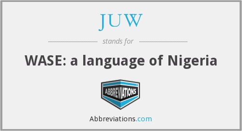 JUW - WASE: a language of Nigeria