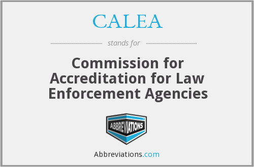 CALEA - Commission for Accreditation for Law Enforcement Agencies
