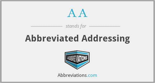 AA - Abbreviated Addressing