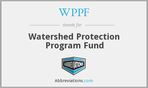 WPPF - Watershed Protection Program Fund