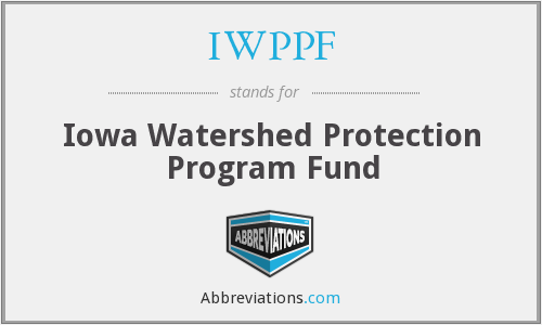 IWPPF - Iowa Watershed Protection Program Fund