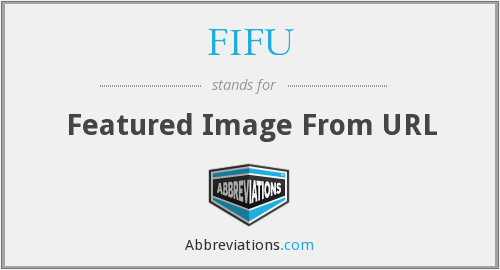 What does FIFU stand for?